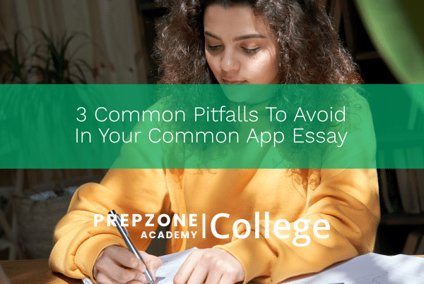 3 Common Pitfalls To Avoid In Your Common App Essay | Prep Zone Academy