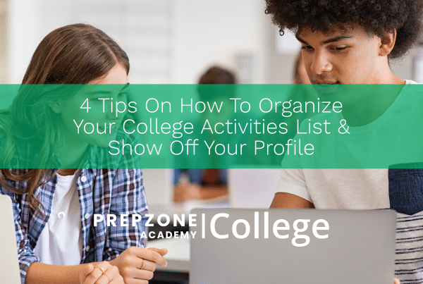 4 tips on how to organize your college activities list and show off your profile | Prep Zone Academy