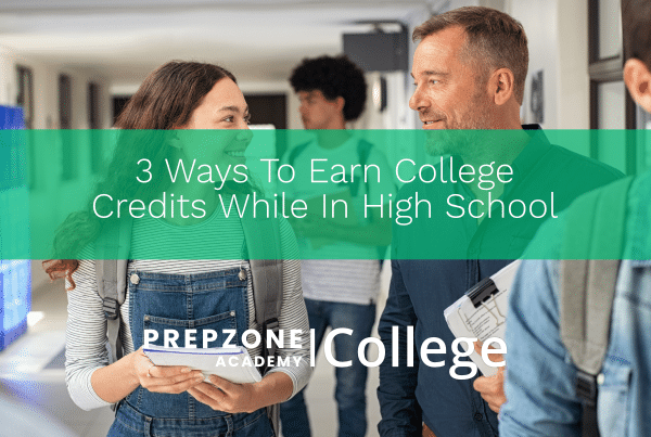 3 Ways To Earn College Credits While In High School